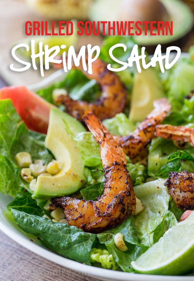 SO EASY! Grilled Southwestern Shrimp Salad is one of my go-to summer salads! It's so fresh and tastes amazing!