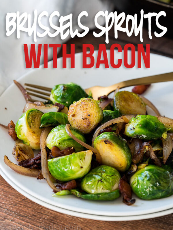 These Brussels Sprouts with Bacon are a quick and easy side dish recipe that's ready in about 15 minutes!