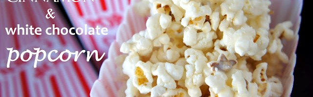 Cinnamon and White Chocolate Popcorn