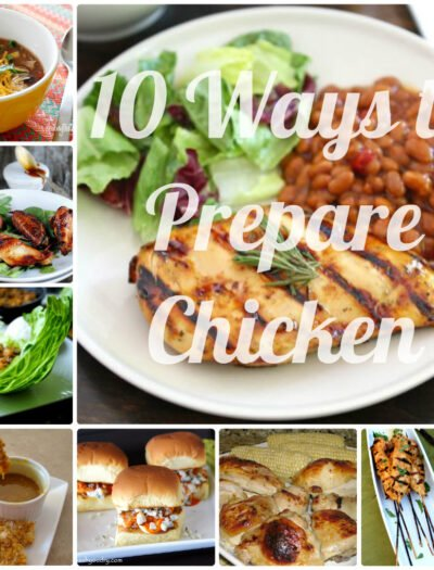 """A grid of pictures containing various ways to cook chicken titled """"10 Ways to Prepare Chicken"""""""
