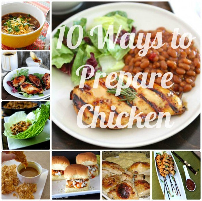 """A grid of pictures containing various ways to cook chicken titled \""""10 Ways to Prepare Chicken\"""""""