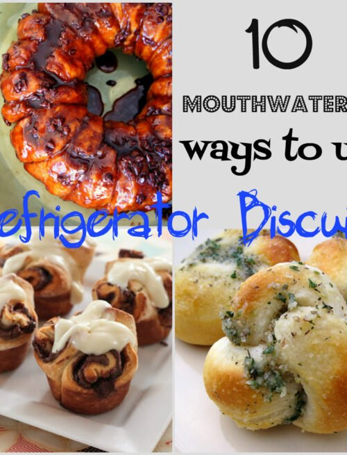 """A grid of pictures of food and the title, """"10 mouthwatering ways to use Refrigerator Biscuits"""""""