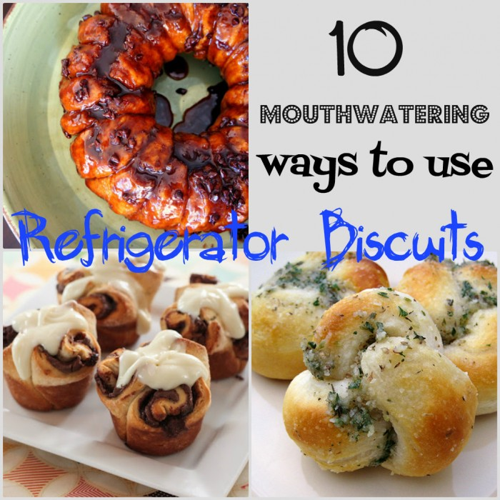 """A grid of pictures of food and the title, \""""10 mouthwatering ways to use Refrigerator Biscuits\"""""""
