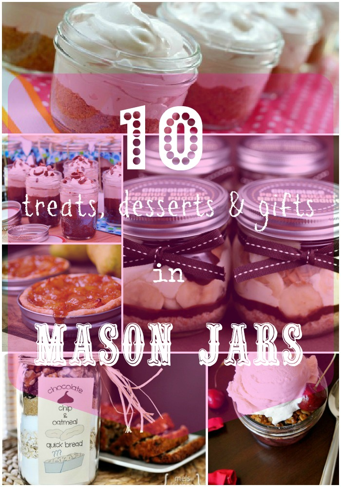 """A display of pictures featuring mason jar desserts and gifts titled, \""""10 treats, deserts & gifts in Mason Jars\"""""""