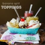 Banana Split Toppings