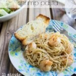 Garlic and Brown Butter Shrimp Pasta Dinner Recipe {done in 15 minutes}