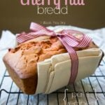 Cherry Nut Bread {Pat's Recipes}