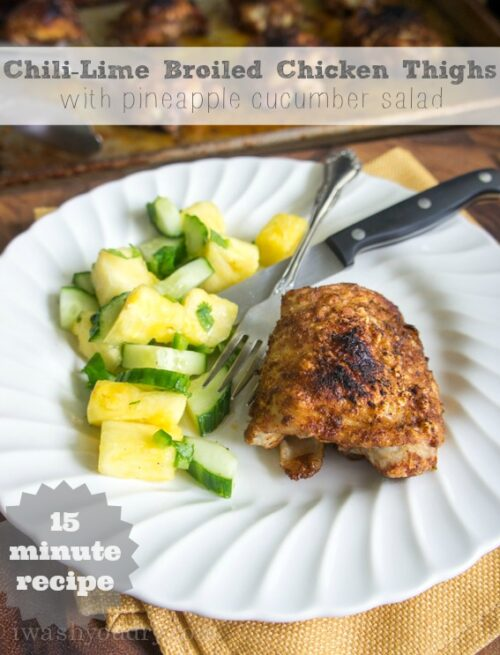 Dinner in 15 minutes! Chili-Lime Broiled Chicken Thighs with Pineapple Cucumber Salad!