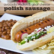Avocado, Radish & Goat Cheese topped Polish Sausage