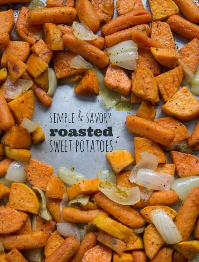 Savory and Simple Roasted Sweet Potatoes and Carrots