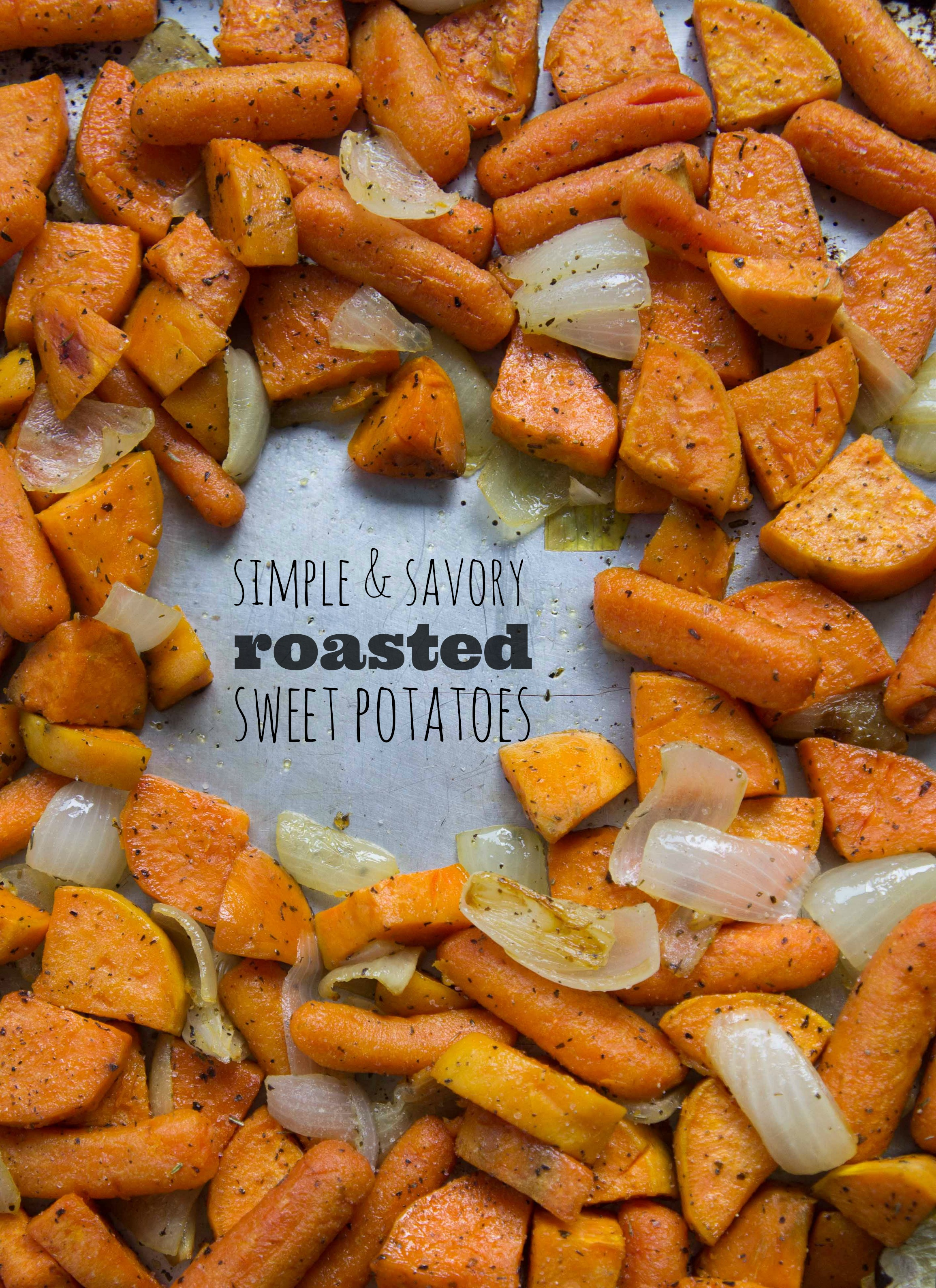 simple and savory roasted sweet potatoes and carrots i