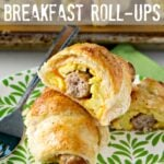 Sausage Egg Cheese Breakfast Roll ups
