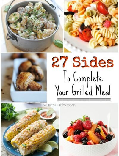 27 Side Dishes To Complete Your Grilled Meal