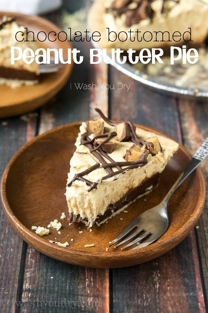 Chocolate Bottomed Peanut Butter Pie - I Wash You Dry