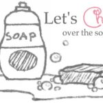 "A sketch of a soap bottle and a bar of soap with ""Let's Chat over the soap suds"" written above them"
