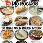 15 Pie Recipes To Make Your Mouth Water