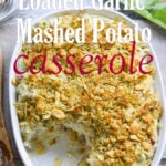 Loaded Garlic Mashed Potato Casserole