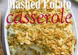 Loaded Garlic Mashed Potato Casserole