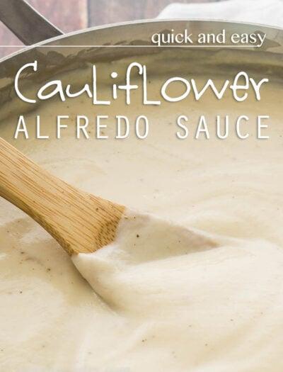 Quick and Easy Cauliflower Alfredo Sauce
