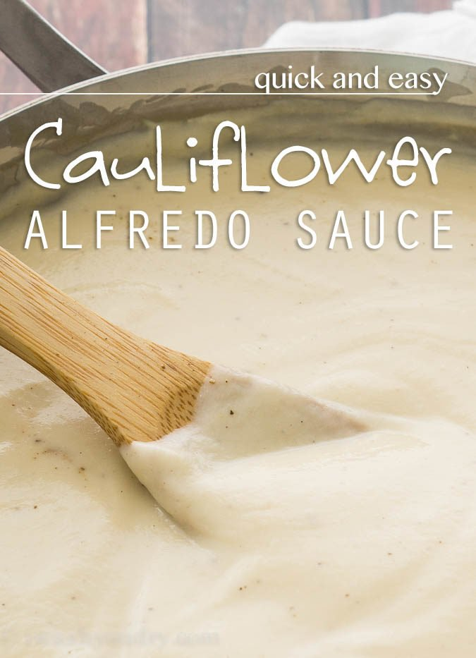 Quick and Easy Cauliflower Alfredo Sauce - I Wash You Dry