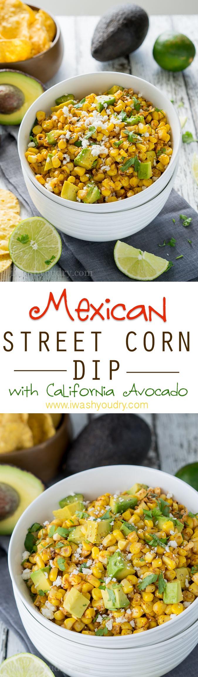 Quick and easy Mexican Street Corn Dip with creamy California Avocados! So good!