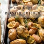 This super easy Lemon and Herb Roasted Chicken dinner recipe is a staple in our house. Everything is cooked in one pan for an easy weeknight dinner!