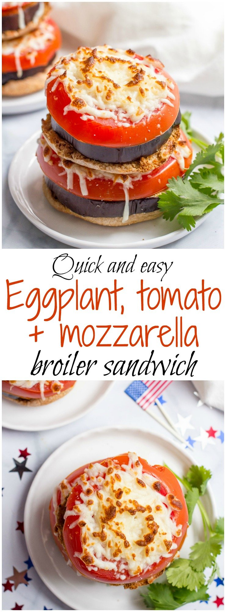 Quick and easy eggplant tomato and mozzarella broiler sandwich - a great vegetarian lunch or light dinner - and a healthy red, white and blue festive meal!