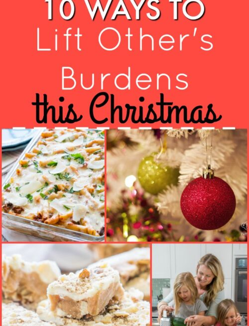 10 Easy and simple ways to Lift Other's Burdens this Christmas. Great service ideas!