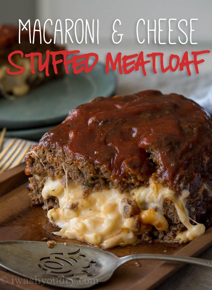 Macaroni Cheese Stuffed Meatloaf I Wash You Dry