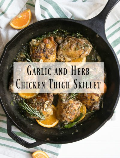 Garlic and Herb Chicken Thigh Skillet with text