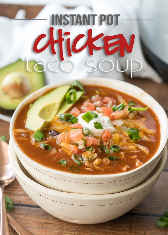 Instant pot chicken taco soup i wash you dry for Chicken recipes for the instant pot