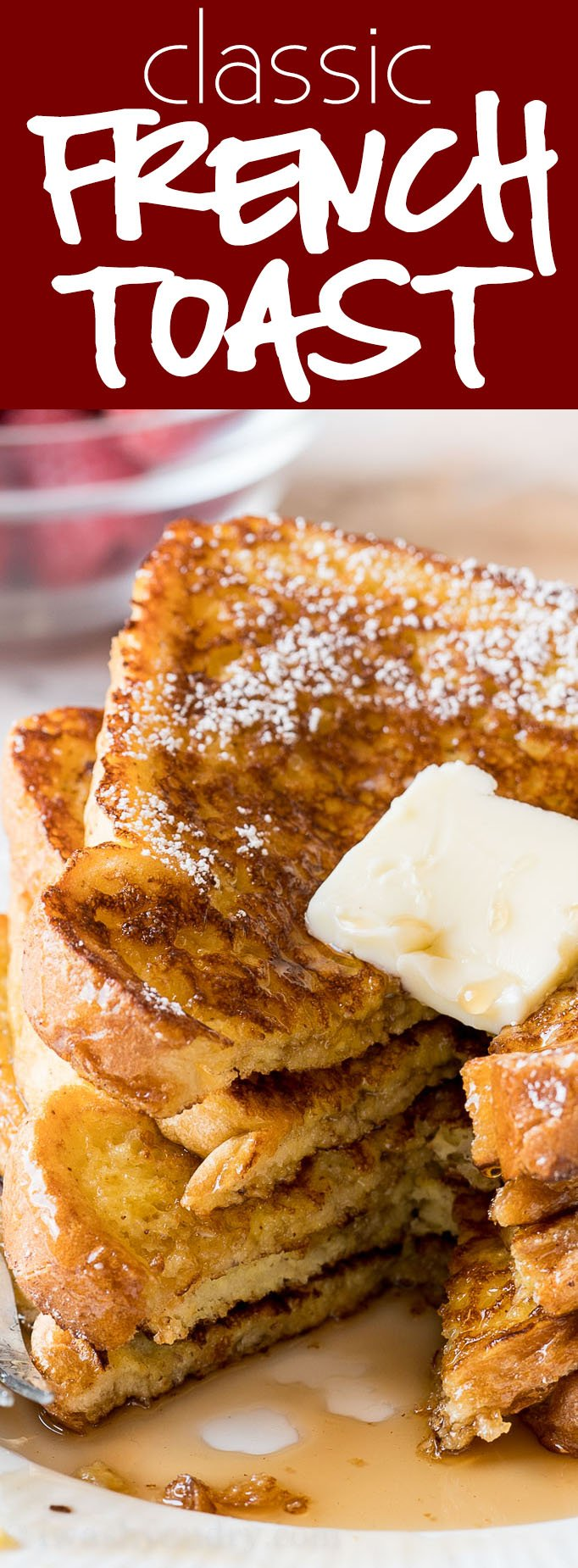 This Classic French Toast Recipe is made with simple ingredients, buttery bread and a lightly sweetened batter to make the ultimate breakfast treat.