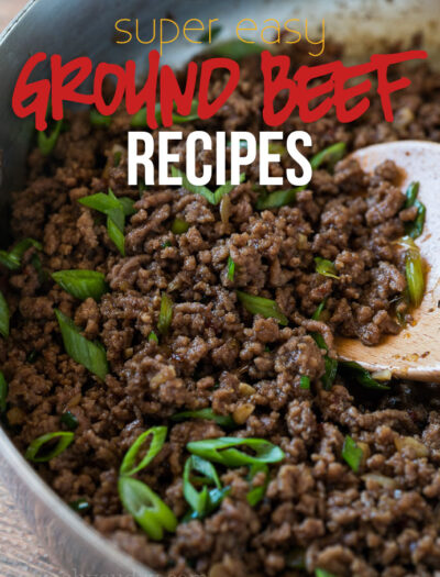 These Super Easy Ground Beef Recipes are made with few ingredients and packed full of flavor for quick and easy weeknight dinners!