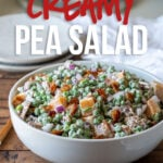 This Creamy Pea Salad Recipe is filled with sweet peas, crispy bacon and cheese in a creamy sauce.