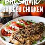 This Balsamic Grilled Chicken Recipe is just a handful of ingredients and filled with the flavors of summer!